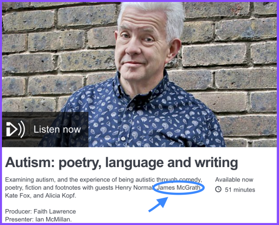 """A screenshot of BBC Radio 3's poetry program """"The Verb"""" episode where James appeared. It reads """"Autism: poetry, language, and writing. James' name is circled with an arrow pointing to it."""