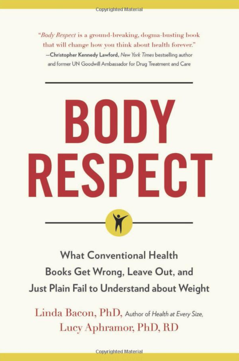 The simple yellow cover of Body Respect: What conventional health books get wrong, leave out, and just plain fail to understand about weight. By Linda Bacon and Lucy Aphramor.